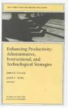Groccia J.E., Miller J.E. — Enhancing Productivity: Administrative, Instructional, and Technological Strategies: New Directions for Higher Education