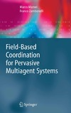 Mamei M., Zambonelli F. — Field Based Coordination For Pervasive Multiagent Systems Dec