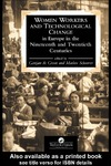 De Groot G., Schrover M. — Women Workers And Technological Change In Europe In The Nineteenth And twentieth century