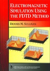 Dennis M. Sullivan — Electromagnetic Simulation Using the FDTD Method