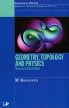 M.Nakahara — Geometry, Topology and Physics, Second Edition (Graduate Student Series in Physics)