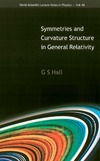 G. S. Hall — Symmetries and Curvature Structure in General Relativity (World Scientific Lecture Notes in Physics)