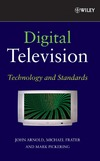 John F. Arnold, Michael R. Frater, Mark R. Pickering — Digital television: technology and standards