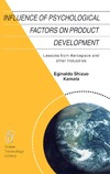 Kamata E.S. — Influence of Psychological Factors on Product Development: Lessons from Aerospace and Other Industries (Space Technology Library)