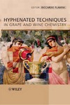Flamini R. — Hyphenated Techniques in Grape and Wine Chemistry