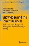Del Giudice M., Della Peruta M.R., Carayannis E.G. — Knowledge and the Family Business: The Governance and Management of Family Firms in the New Knowledge Economy (Innovation, Technology, and Knowledge Management)