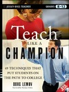 Lemov D. — Teach Like a Champion: 49 Techniques that Put Students on the Path to College