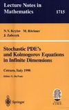 Krylov N., Roeckner M., Zabczyk J. — Lecture Notes in Mathematics (1715). Stochastic PDE's and Kolmogorov Equations in Infinite Dimensions: Lectures Given at the 2nd Session of the Centro Internazionale Matematico Estivo (C.I.M.E.) held in Cetraro, Italy, August 24 - September 1, 1998