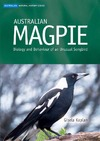 Kaplan G. — Australian Magpie: Biology and Behavior of an Unusual Songbird--Australian Natural History Series