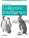 Segaran T. — Programming Collective Intelligence: Building Smart Web 2.0 Applications