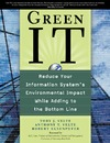 Velte T., Velte A., Elsenpeter R. — Green IT: Reduce Your Information System's Environmental Impact While Adding to the Bottom Line