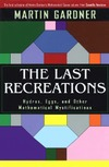 Gardner M. — The Last Recreations. Hydras, Eggs and Other Mathematical Mystifications