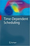 Gawiejnowicz S. — Time-Dependent Scheduling (Monographs in Theoretical Computer Science. An EATCS Series)
