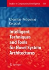 Chountas P., Petrounias I., Kacprzyk J. — Studies in Computational Intelligence (109). Intelligent Techniques and Tools for Novel System Architectures