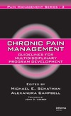 Schatman M.E. (ed.), Campbell A. (ed.) — Chronic Pain Management: Guidelines for Multidisciplinary Program Development (Pain Management)
