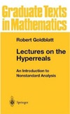 Goldblatt R. — Graduate Texts in Mathematics (188). Lectures on the hyperreals: An introduction to nonstandard analysis