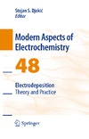 Djokic S.S. — Modern Aspects of Electrochemistry (48). Electrodeposition: Theory and Practice