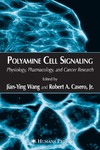 Wang J.-Y. (ed.), Casero R.A. (ed.) — Polyamine Cell Signaling: Physiology, Pharmacology, and Cancer Research