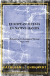 Ehrhardt K.L. — European Metals in Native Hands: Rethinking Technological Change 1640-1683