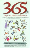 Preston D.L. — 365 Steps to Self-confidence: A Complete Programme for Personal Transformation - in Just a Few Minutes a Day