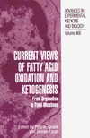 Quant P., Eaton S. — Current Views of Fatty Acid Oxidation and Ketogenesis - From Organelles to Point Mutations (Advances in Experimental Medicine and Biology Vol 466)