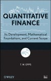 Epps T. — Quantitative Finance: Its Development, Mathematical Foundations, and Current Scope