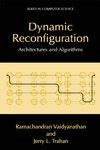 Vaidyanathan R., Trahan J. — Dynamic Reconfiguration: Architectures and Algorithms