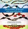 Gover K. — Designing Jewelry with Semiprecious Beads: Stringing Instructions and Techniques for Necklaces, Bracelets, and Much More