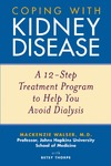 Walser M., Thorpe B. — Coping with Kidney Disease: A 12-Step Treatment Program to Help You Avoid Dialysis