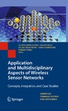 Gavrilovska L., Krco S., Milutinovic V. — Application and Multidisciplinary Aspects of Wireless Sensor Networks: Concepts, Integration, and Case Studies (Computer Communications and Networks)