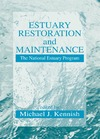Kennish M. — Estuary Restoration and Maintenance: The National Estuary Program (Marine Science Series)