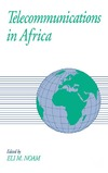 Noam E. — Telecommunications in Africa (Global Communications Series of the Columbia Institute for Tele-Information)