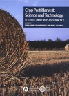 Golob P., Farrell G., Orchard J. — Crop Post-Harvest: Science and Technology, Volume1: Principles and Practice