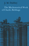 Dubbey J. — The Mathematical Work of Charles Babbage