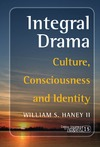 Haney II W. — Integral Drama: Culture, Consciousness and Identity (Consciousness Literture and the Arts)