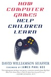 Shaffer D. — How Computer Games Help Children Learn