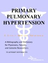 Parker P., Parker J. — Primary Pulmonary Hypertension - A Bibliography and Dictionary for Physicians, Patients, and Genome Researchers