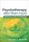 Klonoff  P.S. — Psychotherapy after Brain Injury: Principles and Techniques