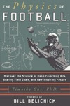 Gay T. — The physics of football: discover the science of bone-crunching hits, soaring field goals, and awe-inspiring passes