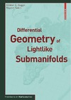 Duggal K.L., Sahin B. — Differential Geometry of Lightlike Submanifolds