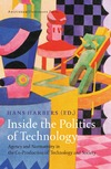Harbers H. — Inside the Politics of Technology: Agency and Normativity in the Co-Production of Technology and Society