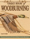 Irish L.S. — Great Book of Woodburning: Pyrography Techniques, Patterns & Projects for All Skill Levels