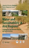Graciela Schneier-Madanes, Marie-Francoise Courel — Water and Sustainability in Arid Regions: Bridging the Gap Between Physical and Social Sciences