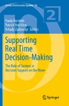 Burstein F., Brezillon P., Zaslavsky A. — Supporting Real Time Decision-Making: The Role of Context in Decision Support on the Move