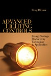 DiLouie C. — Advanced Lighting Controls: Energy Savings, Productivity, Technology and Applications