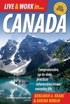 Kranc B.A., Roman K. — Live and Work in Canada: Comprehensive, Up-to-date, Practical Information About Everyday Life
