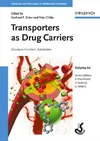 Ecker G., Chiba P. — Transporters as Drug Carriers: Structure, Function, Substrates