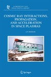 Dorman L.I. — Cosmic Ray Interactions, Propagation, and Acceleration in Space Plasmas
