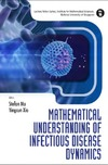 Ma S., Xia Y. — Mathematical Understanding of Infectious Disease Dynamics