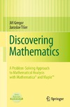 Gregor J., Tiser J. — Discovering Mathematics: A Problem-Solving Approach to Mathematical Analysis with MATHEMATICA® and Maple